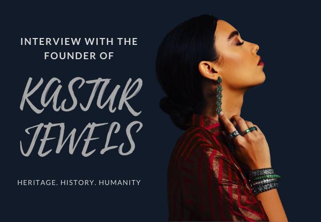 An Interview With Kastur Jewels Founder, Rajvi Vora